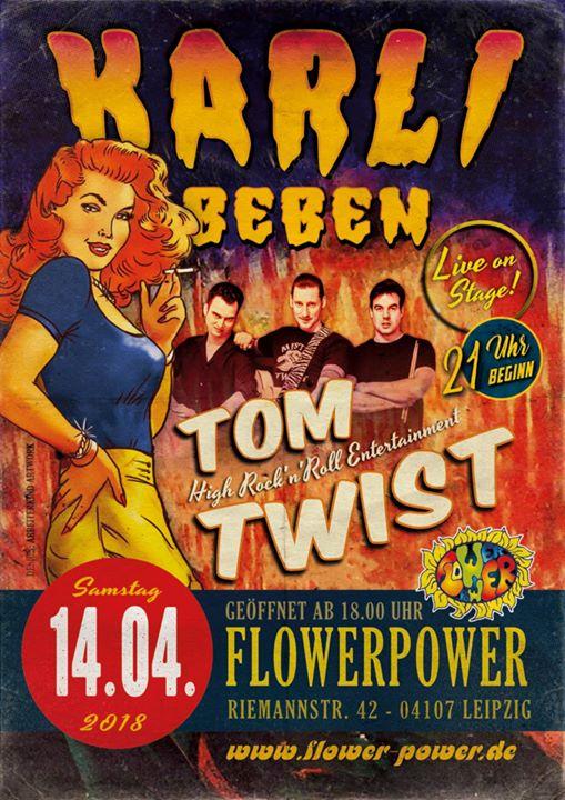 14.04.18 Karlibeben @ Flowerpower 22.00 TOM TWIST live...Poster design for Tom T